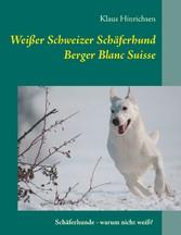 Weißer Schweizer Schäferhund - Berger Blanc Sui...