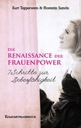 Die Renaissance der Frauenpower - 7 Schritte zu...