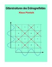 Gitterstrukturen des Erdmagnetfeldes - Eine (Fo...