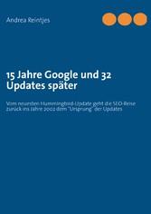 15 Jahre Google und 32 Updates später - Vom neu...