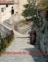 Auf den Spuren des hl. Franziskus - Eine Reise ...