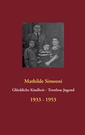 Glückliche Kindheit - Trostlose Jugend - 1933 -...