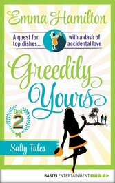 Greedily Yours - Episode 2 - Salty Tales