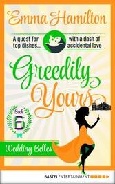 Greedily Yours - Episode 6 - Wedding Belles