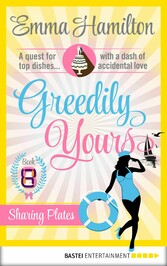 Greedily Yours - Episode 8 - Sharing Plates