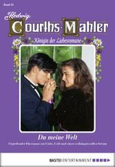 Hedwig Courths-Mahler - Folge 093 - Du meine Welt