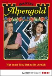 Alpengold - Folge 191 - Was seine Frau ihm nicht verzieh