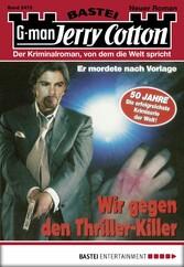 Jerry Cotton - Folge 2472 - Wir gegen den Thriller-Killer