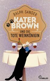 Kater Brown und die tote Weinkönigin - Kurzkrimi