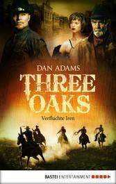 Three Oaks - Folge 5 - Verfluchte Iren