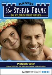 Dr. Stefan Frank - Folge 2304 - Plötzlich Vater