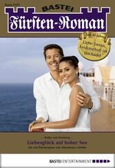 Fürsten-Roman - Folge 2475 - Liebesglück auf hoher See