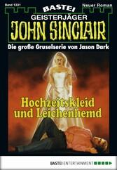 John Sinclair - Folge 1331 - Hochzeitskleid und Leichenhemd