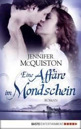 Eine Affäre im Mondschein - Roman