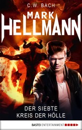 Mark Hellmann 36 - Der siebte Kreis der Hölle