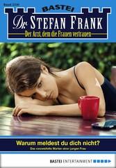 Dr. Stefan Frank - Folge 2330 - Warum meldest d...