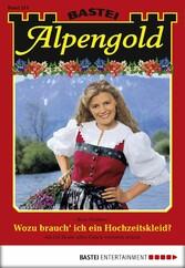 Alpengold - Folge 214 - Wozu brauch ich ein Hochzeitskleid?
