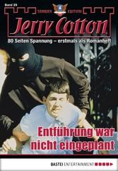 Jerry Cotton Sonder-Edition - Folge 029 - Entführung war nicht eingeplant