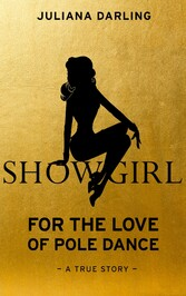 Showgirl - For the Love of Pole Dance
