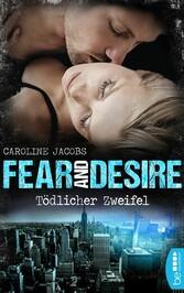 Fear & Desire: Tödlicher Zweifel