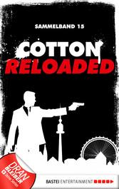 Cotton Reloaded - Sammelband 15 - 3 Folgen in e...