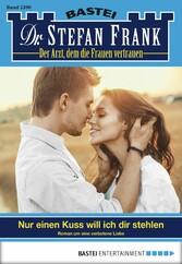 Dr. Stefan Frank - Folge 2390 - Nur einen Kuss will ich dir stehlen