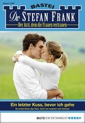 Dr. Stefan Frank - Folge 2397 - Ein letzter Kuss, bevor ich gehe