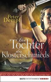 Die Tochter des Klosterschmieds - Historischer ...