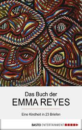 Das Buch der Emma Reyes - Eine Kindheit in 23 B...