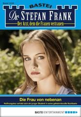 Dr. Stefan Frank - Folge 2418 - Die Frau von nebenan