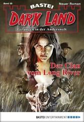 Dark Land 35 - Horror-Serie - Der Clan vom Long...