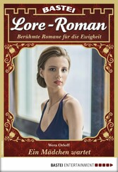 Lore-Roman 21 - Liebesroman - Ein Mädchen wartet