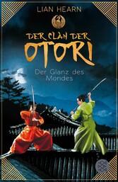 Der Clan der Otori. Der Glanz des Mondes