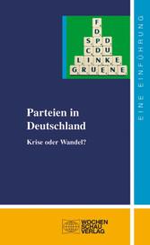 Parteien in Deutschland - Krise oder Wandel?