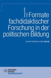 Formate fachdidaktischer Forschung in der polit...