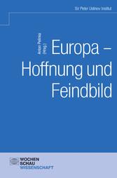 Europa - Hoffnung und Feindbild?