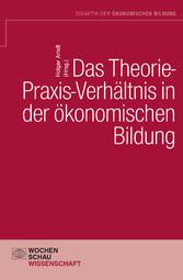 Das Theorie-Praxis-Verhältnis in der ökonomisch...