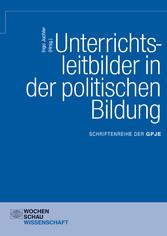 Unterrichtsleitbilder in der politischen Bildun...