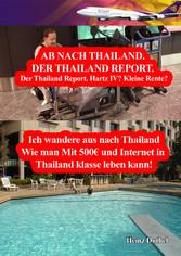 Der Thailand Report. Hartz IV? Kleine Rente? - ...