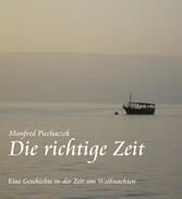 Die richtige Zeit - Eine Geschichte in der Zeit...