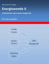 Energiewende V - Arbeitsmarkt, wenn heute morge...