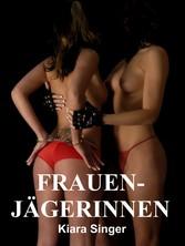 Frauenjägerinnen - BDSM-Erotik