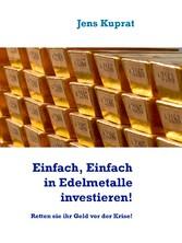 Einfach, Einfach in Edelmetalle investieren! - ...