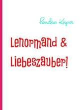 Lenormand & Liebeszauber! - Magie to go!