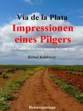 Via de la Plata - Impressionen eines Pilgers - ...
