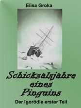 Schicksalsjahre eines Pinguins - Der Igorödie e...