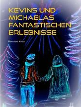 Kevins und Michaelas fantastischen Erlebnisse -...