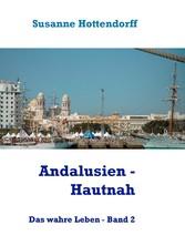Andalusien - Hautnah - Das wahre Leben - Band 2
