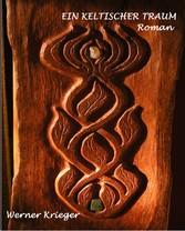 Ein keltischer Traum - Roman