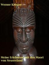 Meine Erlebnisse mit den Maori von Neuseeland -...